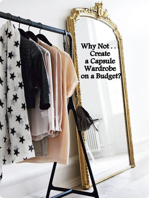 Why Not . . . Build A Capsule Wardrobe On A Budget?