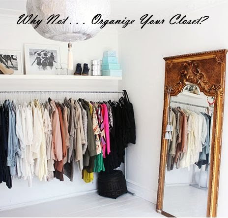 why not organize your closet the simply luxurious life. Black Bedroom Furniture Sets. Home Design Ideas