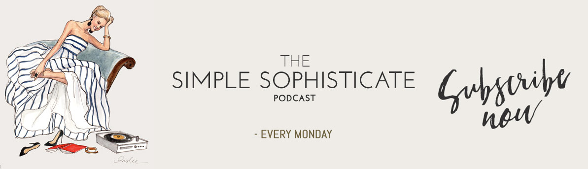 The Simple Sophisticate Podcast | The Simply Luxurious Life | The Simply Luxurious Life, www.thesimplyluxuriouslife.com