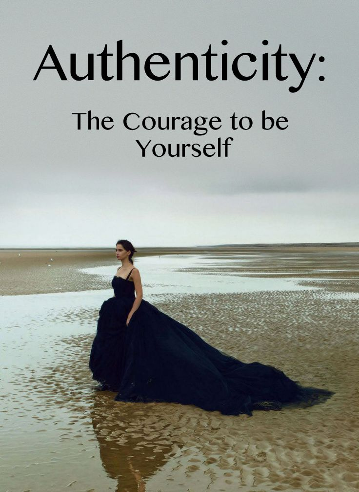 e1d514cd4f Authenticity  The Courage to Be Yourself – The Simply Luxurious Life®