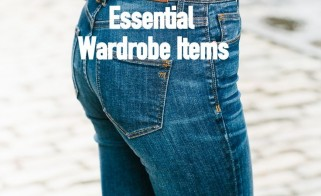 10 Essential Wardrobe Items - Updated