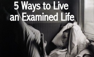 5 Ways to Live an Examined Life