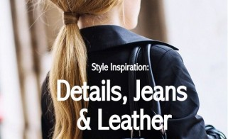 Style Inspiration: Details, Jeans & Leather