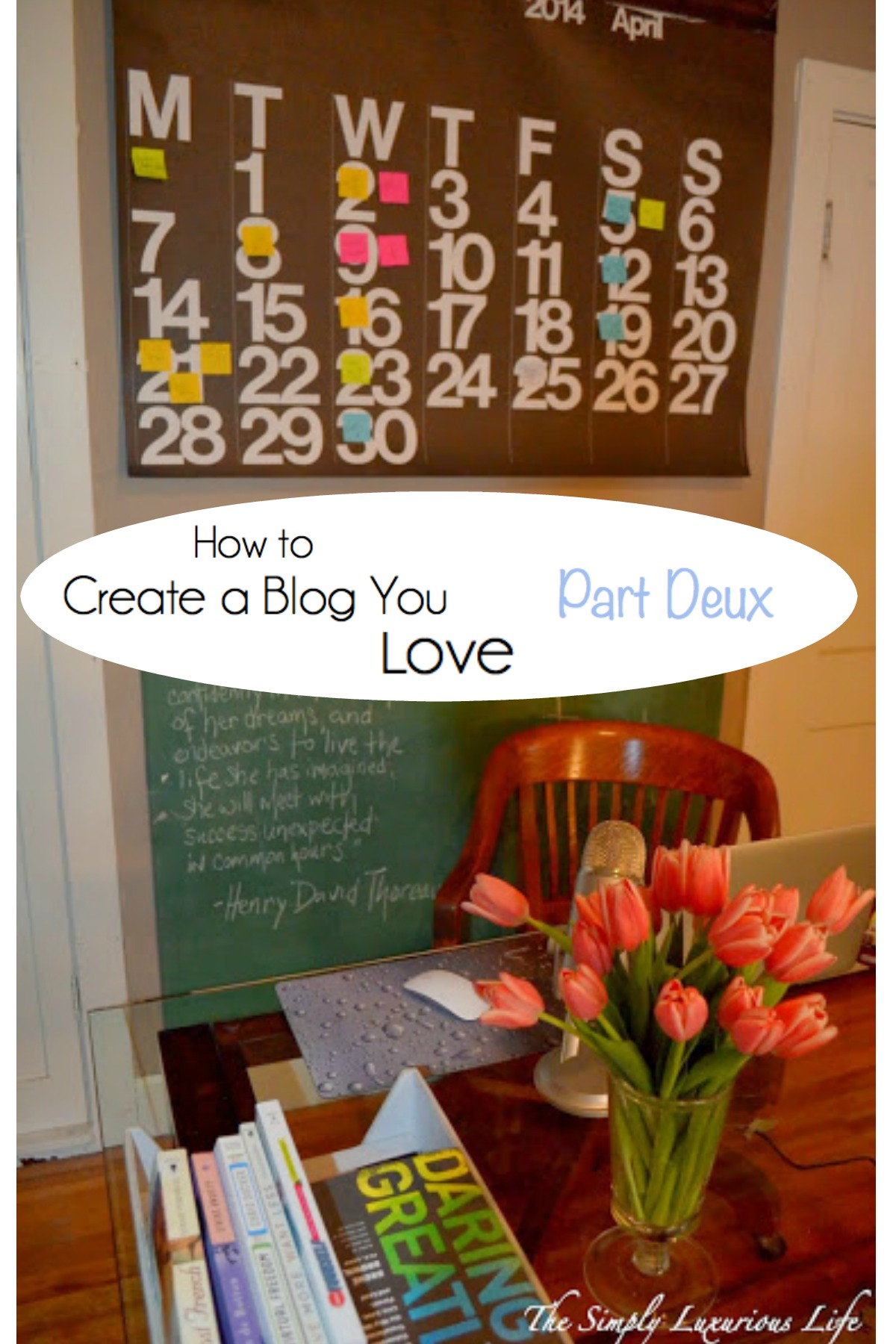 How to create a blog you love part deux the simply for Simply luxurious life blog