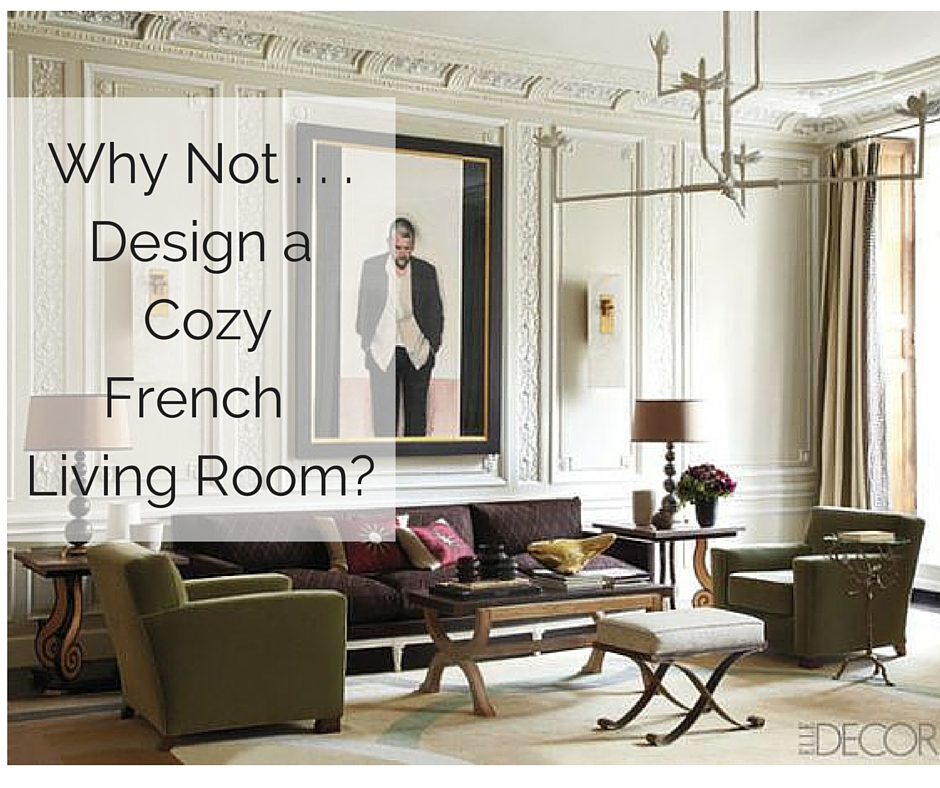 why not . . . style a cozy french living room? – the simply