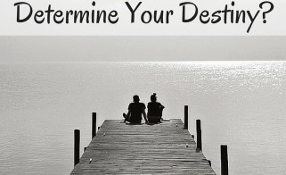 Why Not . . . Determine Your Destiny?