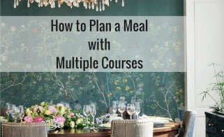 How to Plan A Meal with Multiple Courses