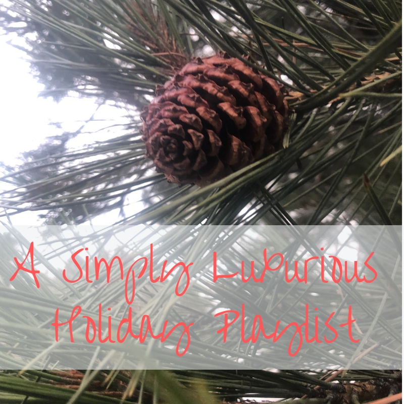 A Simply Luxurious Holiday Playlist – The Simply Luxurious Life®